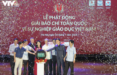 Phát động Giải Báo chí toàn quốc Vì sự nghiệp giáo dục Việt Nam năm 2018