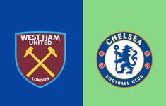TRỰC TIẾP BÓNG ĐÁ West Ham 0-0 Chelsea: Hiệp 1