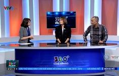 """VIDEO: Những chia sẻ của HLV Tuấn Kiệt và chuyền hai Linh Chi cùng """"360 độ thể thao"""""""