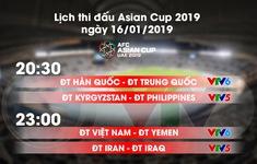 Lịch thi đấu và trực tiếp Asian Cup 2019 ngày 16/01: Tâm điểm ĐT Việt Nam - ĐT Yemen
