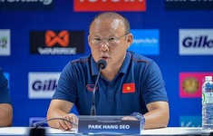 Họp báo sau trận: HLV Park Hang Seo tự tin về khả năng thắng ĐT Thái Lan, UAE