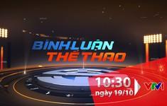 Bình luận thể thao ngày 19/10/2019: Những điểm nhấn đặc biệt từ chiến thắng của ĐT Việt Nam trên sân ĐT Indonesia