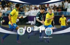 ĐT Brazil 0-1 ĐT Argentina: Messi lập công, ĐT Argentina đoạt cúp siêu kinh điển Nam Mỹ