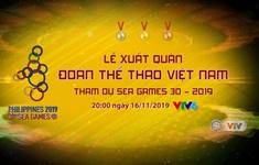 Lễ xuất quân Đoàn thể thao Việt Nam tham dự SEA Games 30 (20h00, trực tiếp trên VTV6)