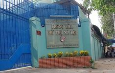 Nhiều bé gái tố cáo cán bộ Trung tâm hỗ trợ xã hội TP.HCM dâm ô