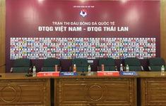 TRỰC TIẾP Họp báo trước trận ĐT Việt Nam – ĐT Thái Lan (Vòng loại World Cup 2022 khu vực châu Á)