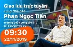GLTT cùng Nhà báo Phan Ngọc Tiến - Trưởng đoàn công tác VTV tại SEA Games 30 - Philippines 2019