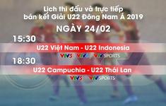 CHÍNH THỨC: Lịch thi đấu và TRỰC TIẾP bán kết U22 Đông Nam Á 2019