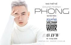 NTK Chung Thanh Phong mở màn Tuần lễ thời trang quốc tế Việt Nam Xuân - Hè 2019