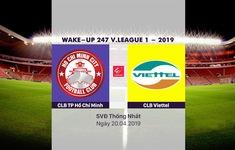 VIDEO Highlights CLB TP Hồ Chí Minh 2-0 CLB Viettel (Vòng 6 Wake-up 247 V.League 1-2019)