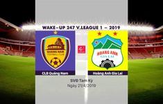 VIDEO Highlights CLB Quảng Nam 3-0 Hoàng Anh Gia Lai (Vòng 6 Wake-up 247 V.League 1-2019)