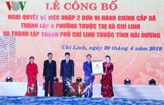 Công bố Nghị quyết thành lập thành phố Chí Linh, Hải Dương