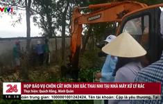 Vụ 300 thai nhi trong bãi rác ở Cà Mau: Đoàn Kiểm tra phát hiện 9 hũ sành