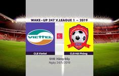 VIDEO Highlights: CLB Viettel 2-0 CLB Hải Phòng (Vòng 11 Wake-up 247 V.League 1-2019)