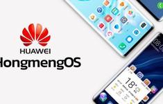 Thay vì Android, smartphone Huawei sẽ dùng hệ điều hành HongMeng