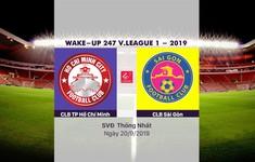 VIDEO Highlights: CLB TP Hồ Chí Minh 4-1 CLB Sài Gòn (Vòng 24 Wake-up 247 V.League 1-2019)