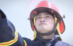 Lửa ấm - Tập 1: Đội trưởng Minh (NSƯT Quốc Thái) và đồng đội lao vào biển lửa