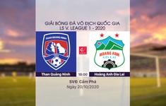 VIDEO Highlights: Than Quảng Ninh 3-1 HAGL (Vòng 3 giai đoạn 2 V.League 2020, nhóm A)