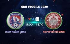 TRỰC TIẾP LS V.League 1-2020: Than Quảng Ninh CLB TP Hồ Chí Minh (18h00 trên VTV6)