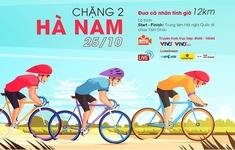 TRỰC TIẾP Chặng 2 Giải xe đạp VTV Cúp Tôn Hoa Sen 2020: Đua cá nhân tính giờ tại Tam Chúc, Hà Nam (8h00 ngày 25/10 trên VTV3 và ứng dụng VTV Sports)
