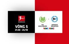 Vòng 5 Bundesliga: Wolfsburg - Arminia Bielefeld (21h30 trên VTV5, VTV6)