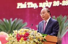 Thủ tướng: Đưa Phú Thọ trở thành tỉnh tiên tiến của cả nước
