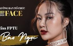 Hoa khôi Đại học sắm vai Trưởng ban tổ chức The Face FPTU