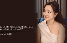 Vy Oanh chạnh lòng khi phải gác lại sự nghiệp, lui về làm người phụ nữ của gia đình