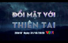 """Đón xem chương trình trực tiếp """"Đối mặt với thiên tai"""" (20h10, VTV1)"""