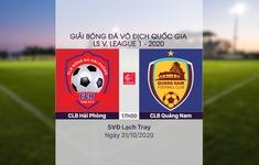 VIDEO Highlights: CLB Hải Phòng 2-4 CLB Quảng Nam (Vòng 5 giai đoạn 2 LS V.League 1-2020, nhóm B)