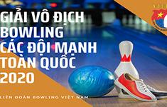 TRỰC TIẾP Giải vô địch bowling các đội mạnh toàn quốc 2020