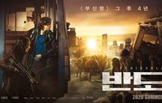 Phần tiếp theo của Train To Busan sẽ ra mắt vào hè 2020