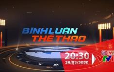 """""""Bình luận thể thao"""" ngày 28/2/2020: Đoàn Văn Hậu, Công Phượng và góc nhìn về chuyện """"du học""""…"""