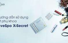 Hướng dẫn sử dụng xịt phụ khoa chứa bào tử lợi khuẩn LiveSpo X-Secret