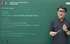 """Chinh phục kỳ thi vào lớp 10 năm 2020 - Môn Ngữ Văn: Ôn tập phần thơ """"Đồng chí"""", """"Bài thơ về Tiểu đội xe không kính"""" và """"Bếp lửa"""""""