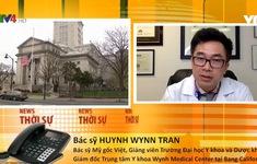 Dịch COVID-19: Chia sẻ của các y, bác sĩ người Việt từ những bệnh viện nước ngoài