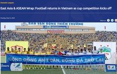 LĐBĐ châu Á AFC ấn tượng với sự trở lại của bóng đá Việt Nam