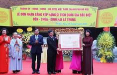 Hà Nội đón nhận Bằng xếp hạng Di tích Quốc gia đặc biệt  đền, chùa, đình Hai Bà Trưng