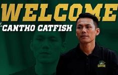 Ban huấn luyện Cantho Catfish bổ sung cái tên bất ngờ vào ghế nóng