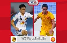 TRỰC TIẾP V.LEAGUE 2020, CLB Quảng Nam 0-0 CLB Thanh Hóa: Thế trận cân bằng (H1)