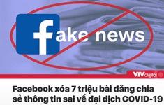 Tin nóng đầu ngày 12/8: Facebook xóa 7 triệu bài chia sẻ thông tin sai về dịch COVID-19