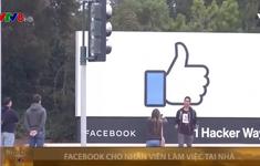 Facebook cho nhân viên làm việc tại nhà từ năm sau