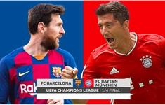 Lịch thi đấu tứ kết UEFA Champions League đêm nay: Barcelona đối đầu Bayern Munich!