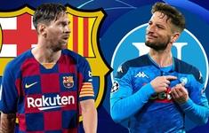 TRỰC TIẾP BÓNG ĐÁ Barca - Napoli: 02h00 ngày 9/8 (Lượt về vòng 1/8 UEFA Champions League)
