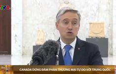Canada dừng đám phán thương mại tự do với Trung Quốc