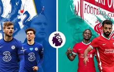 TRỰC TIẾP BÓNG ĐÁ, Chelsea - Liverpool: Werner và Havertz đá chính, Thiago dự bị!