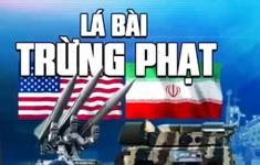 Cuộc đối đầu giữa Mỹ và Iran chưa bao giờ hạ nhiệt