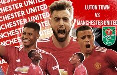 Lịch thi đấu Cúp Liên đoàn Anh hôm nay: Tottenham, Man Utd xuất trận!