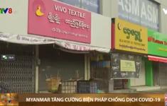 COVID-19: Myanmar tăng cường biện pháp chống dịch ở Yangon
