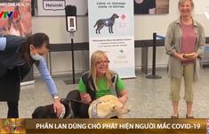 Phần Lan: Sân bay dùng chó đánh hơi phát hiện người mắc COVID-19